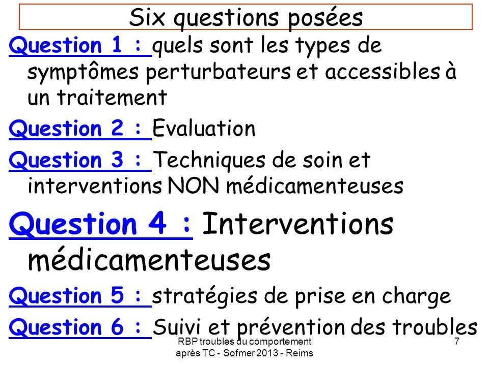 RBP troubles du comportement après TC - Sofmer 2013 - Reims 7 Six questions posées Question 1 : quels sont les types de symptômes perturbateurs et acc