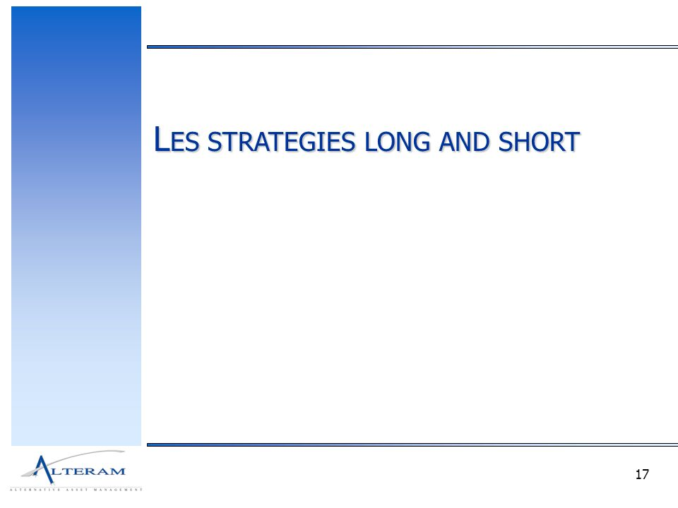 17 L ES STRATEGIES LONG AND SHORT