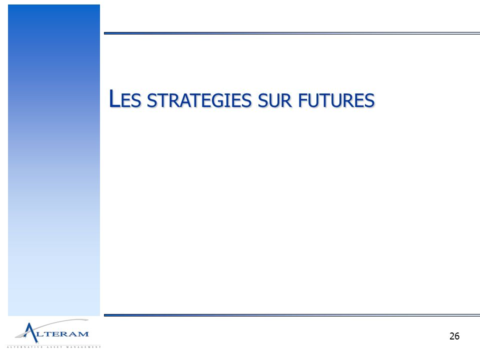 26 L ES STRATEGIES SUR FUTURES