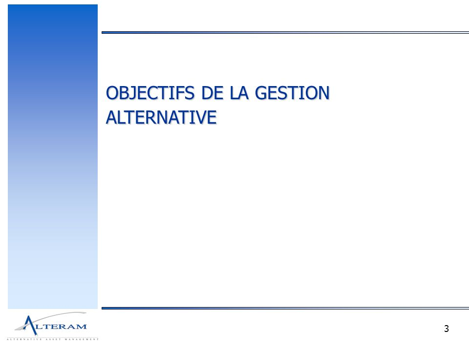 3 OBJECTIFS DE LA GESTION ALTERNATIVE