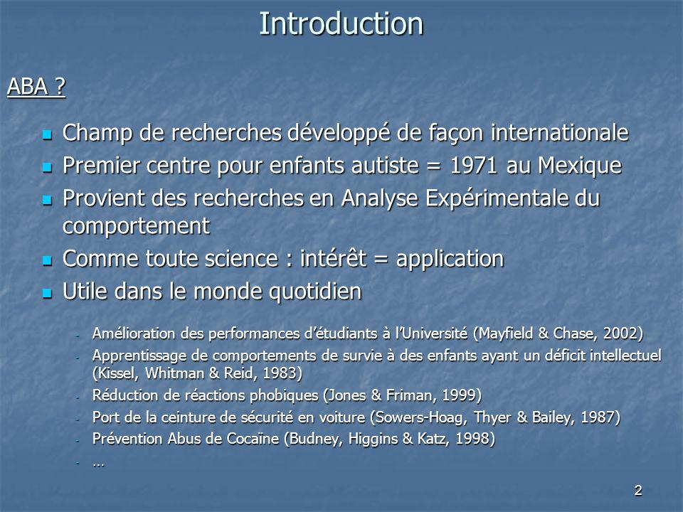 2 Introduction ABA ? Champ de recherches développé de façon internationale Champ de recherches développé de façon internationale Premier centre pour e