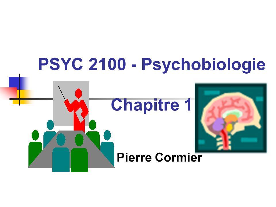 PSYC 2100 - Psychobiologie Chapitre 1 Pierre Cormier