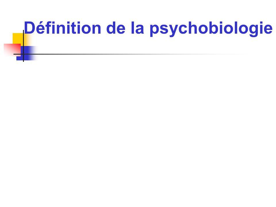 Définition de la psychobiologie