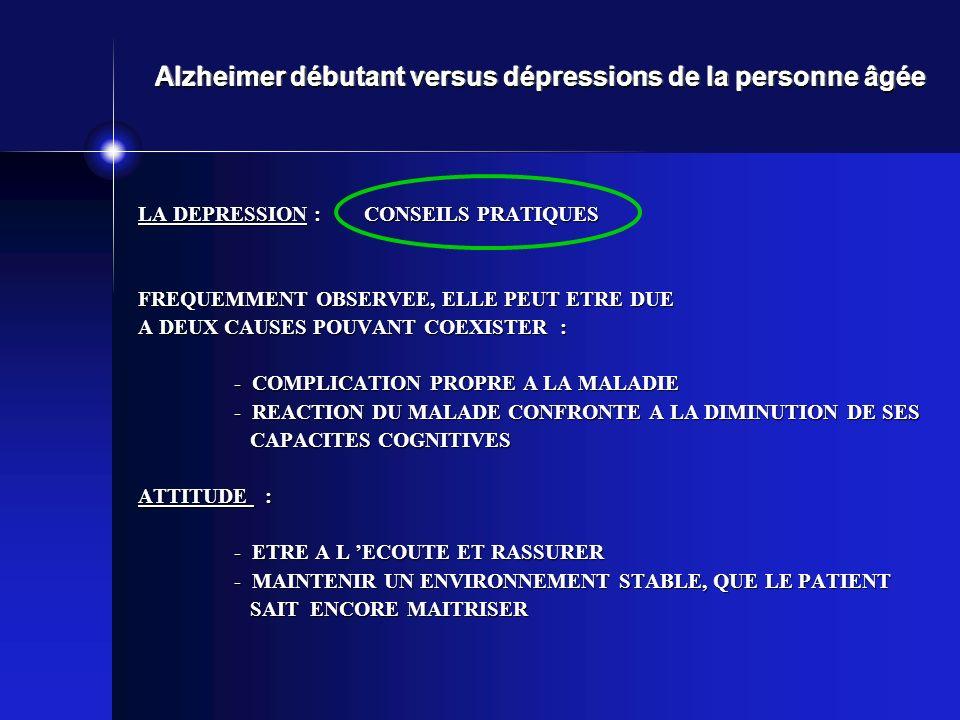 LA DEPRESSION : CONSEILS PRATIQUES FREQUEMMENT OBSERVEE, ELLE PEUT ETRE DUE A DEUX CAUSES POUVANT COEXISTER : - COMPLICATION PROPRE A LA MALADIE - REA