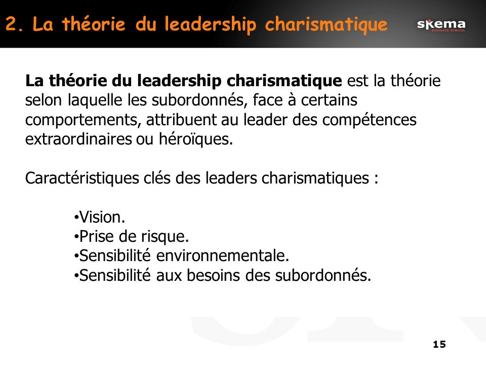 14 Principales caractéristiques des leaders « de niveau 5 » : (1) Simplicité, humilité. Cherche à établir son leadership sur ses compétences et ses ré