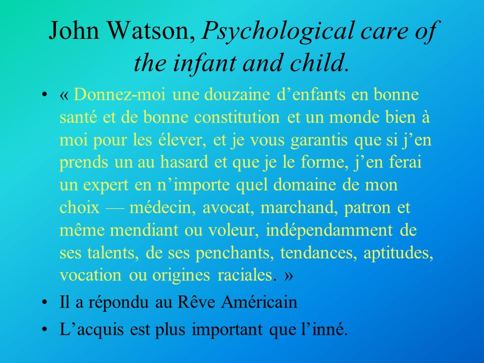John Watson, Psychological care of the infant and child.