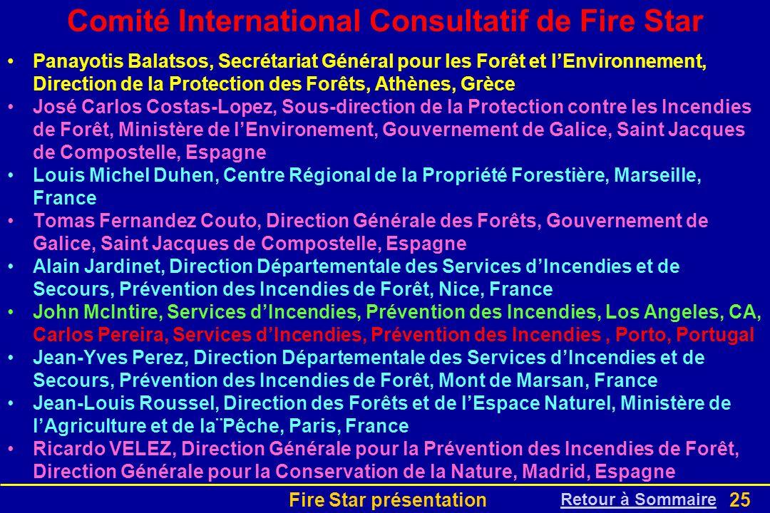 Fire Star présentation25 Comité International Consultatif de Fire Star Panayotis Balatsos, Secrétariat Général pour les Forêt et lEnvironnement, Direc