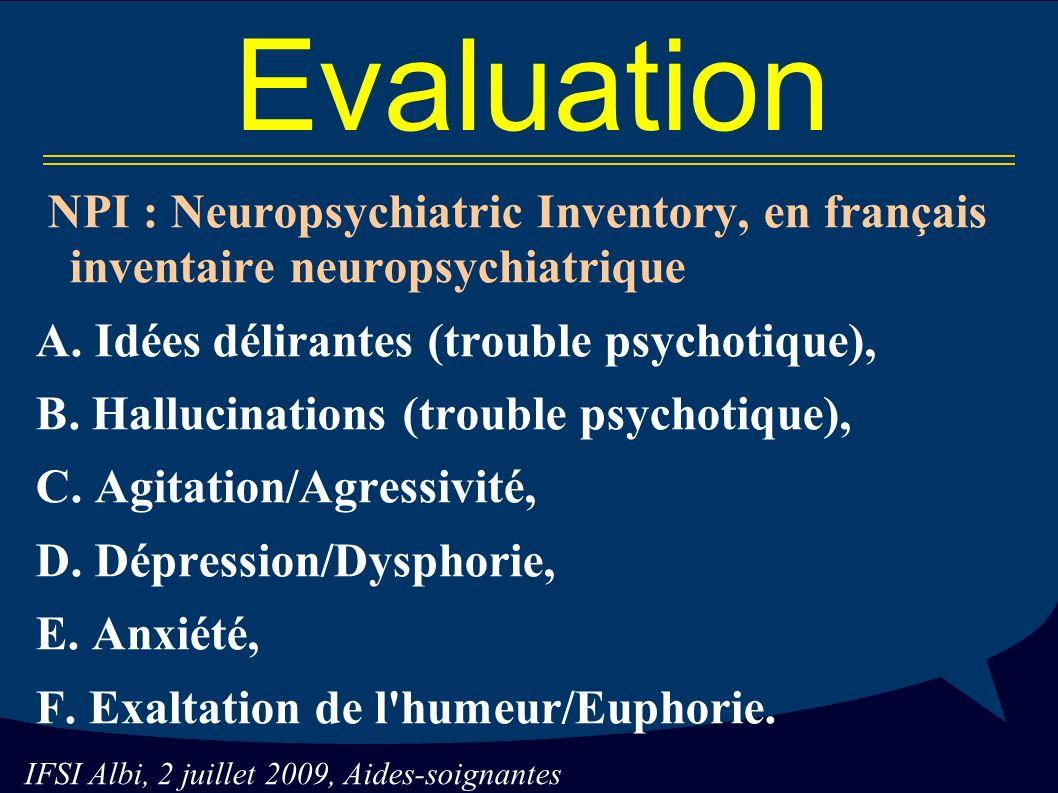 IFSI Albi, 2 juillet 2009, Aides-soignantes Evaluation NPI : Neuropsychiatric Inventory, en français inventaire neuropsychiatrique A.
