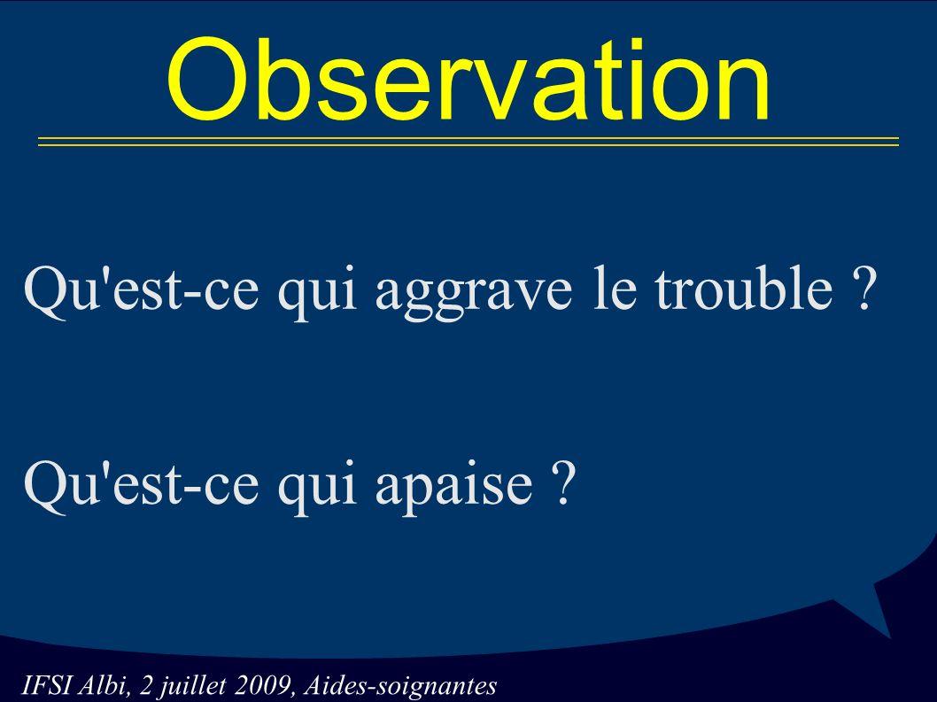 IFSI Albi, 2 juillet 2009, Aides-soignantes Observation Qu est-ce qui aggrave le trouble .