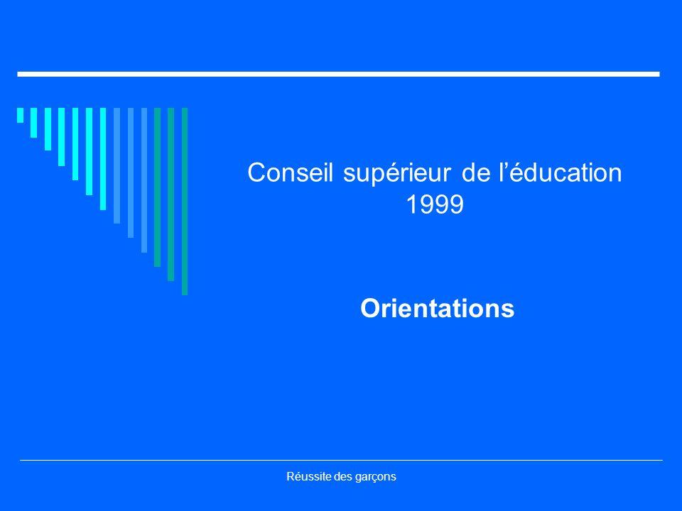 Réussite des garçons Conseil supérieur de léducation 1999 Orientations