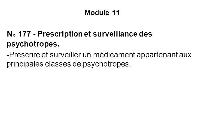 Module 11 N 177 - Prescription et surveillance des psychotropes.