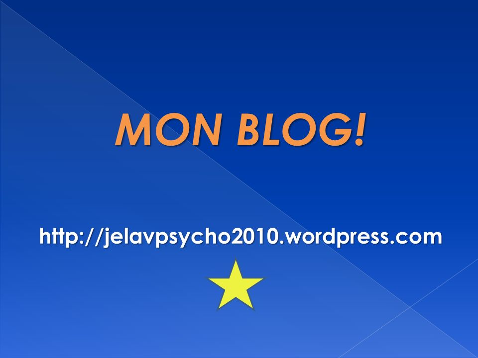 MON BLOG! http://jelavpsycho2010.wordpress.com