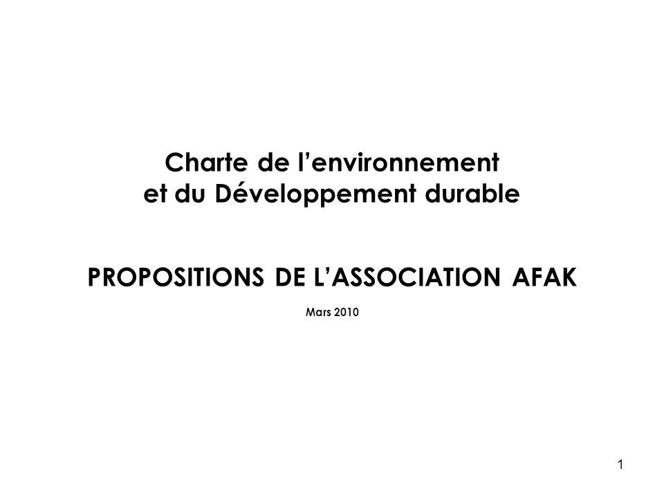 1 Charte de lenvironnement et du Développement durable PROPOSITIONS DE LASSOCIATION AFAK Mars 2010