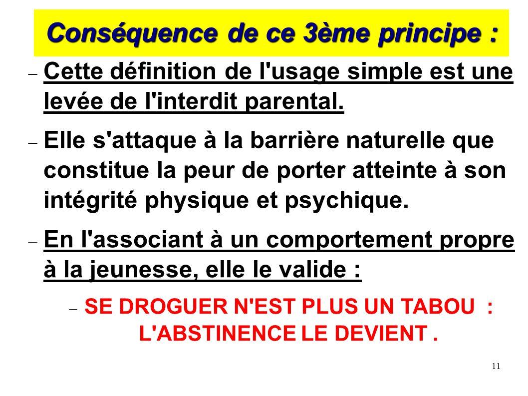 11 Conséquence de ce 3ème principe : Cette définition de l'usage simple est une levée de l'interdit parental. Elle s'attaque à la barrière naturelle q