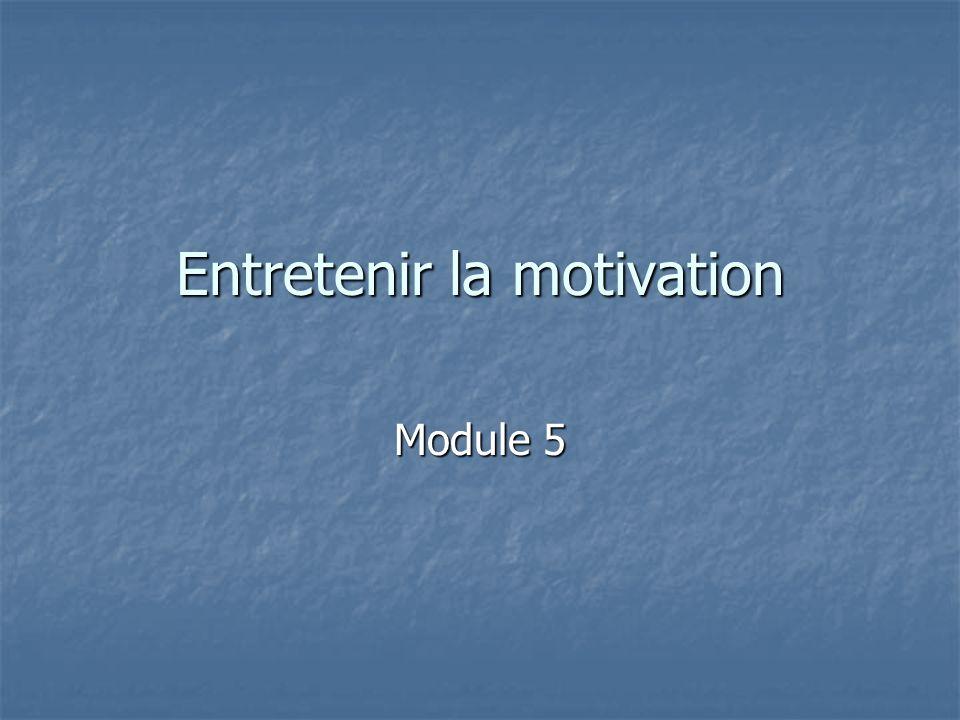 Entretenir la motivation Module 5