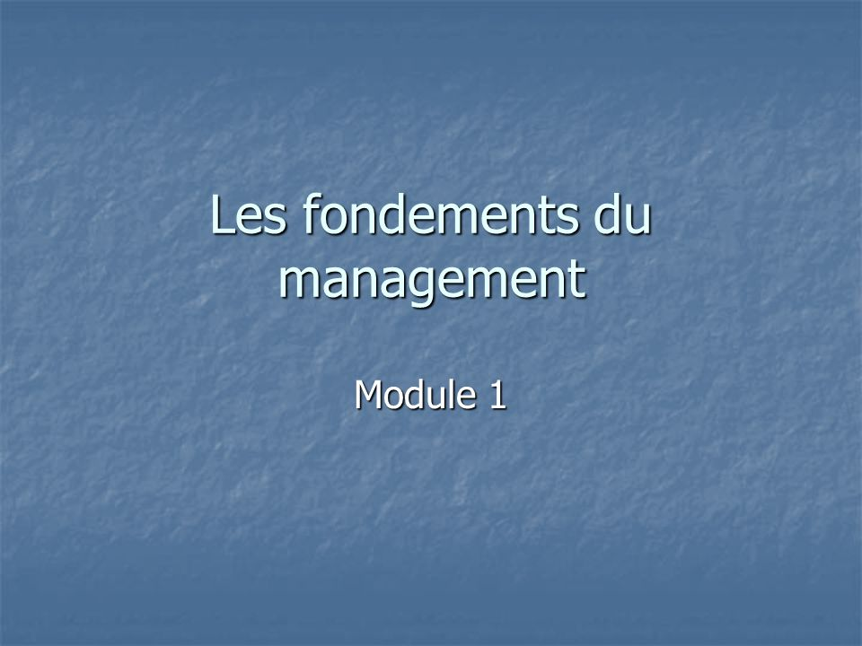 Les fondements du management Module 1