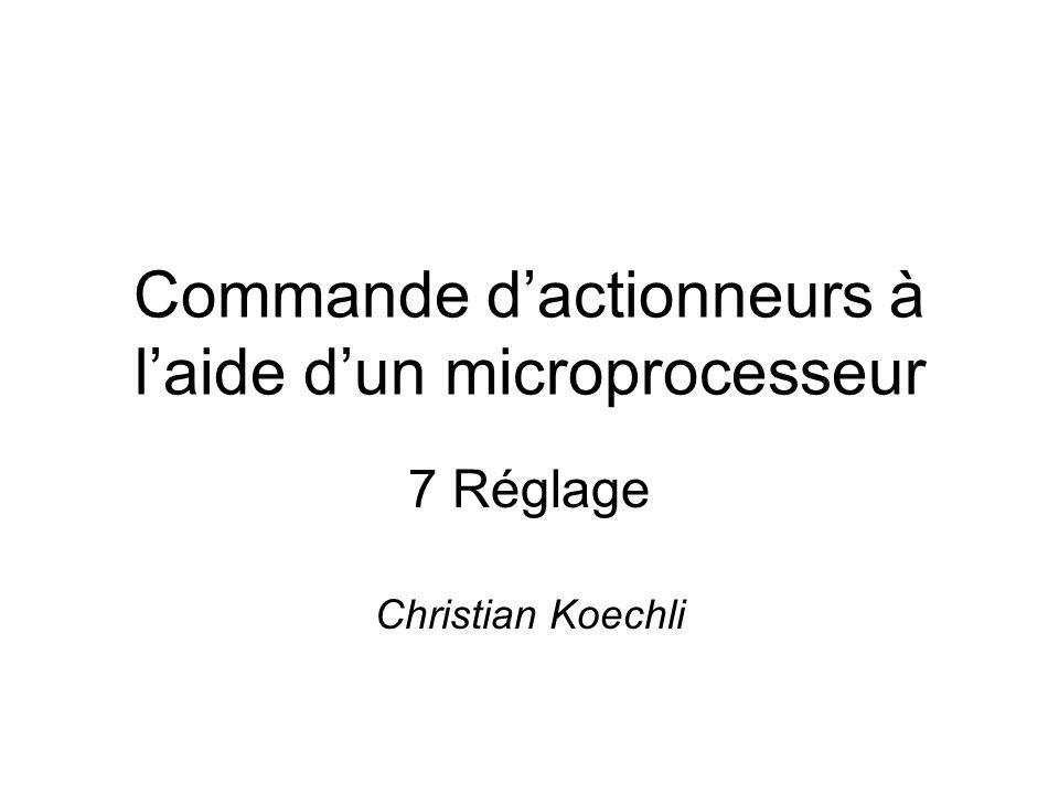 Commande dactionneurs à laide dun microprocesseur 7 Réglage Christian Koechli