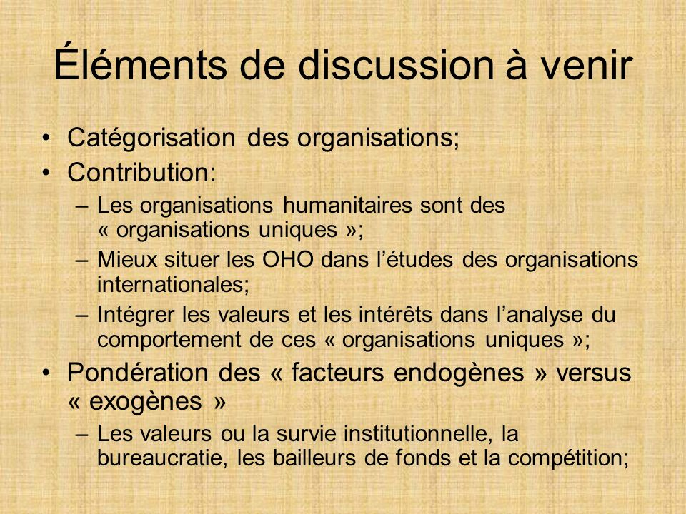 Éléments de discussion à venir Catégorisation des organisations; Contribution: –Les organisations humanitaires sont des « organisations uniques »; –Mi