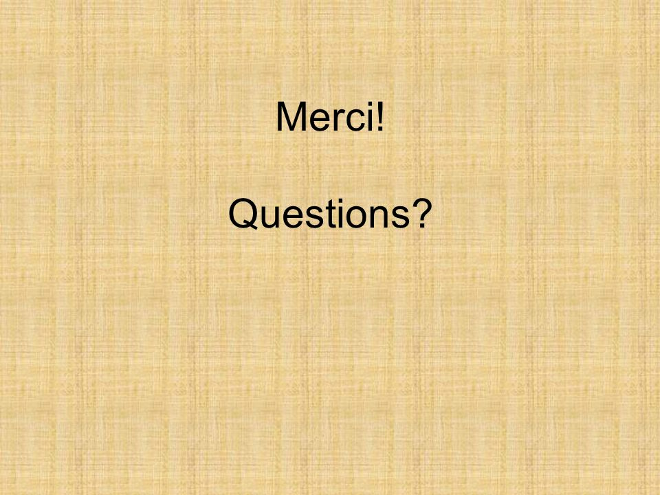 Merci! Questions?