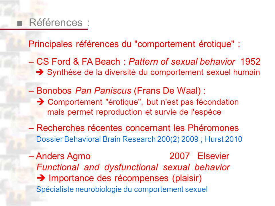 D126 : Conclusion 3 Références : – Anders Agmo 2007 Elsevier Functional and dysfunctional sexual behavior Importance des récompenses (plaisir) Spécial
