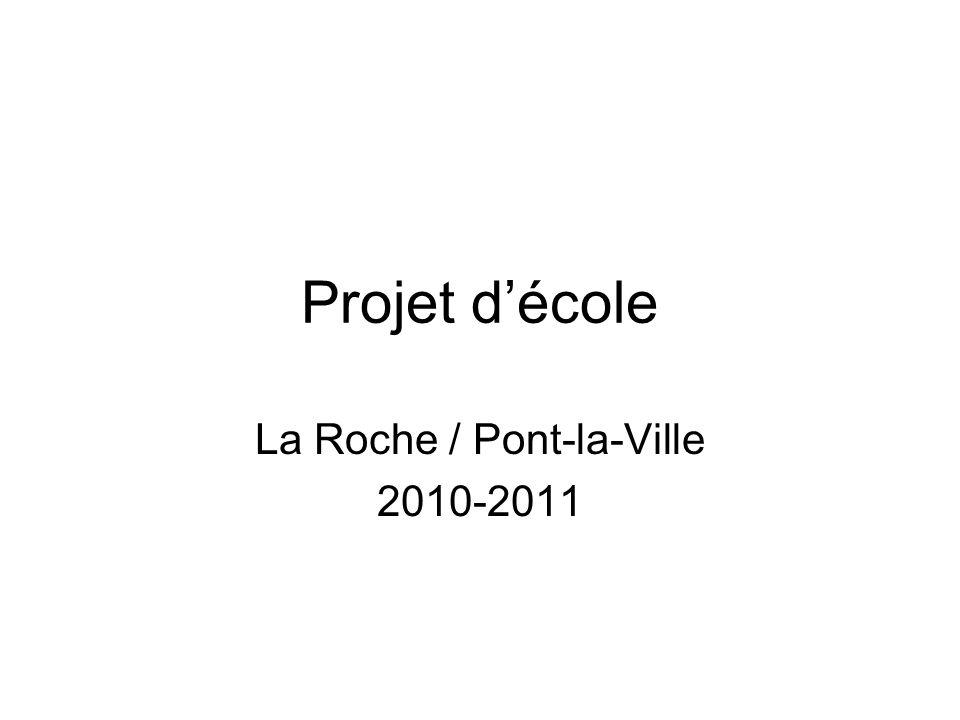 Projet décole La Roche / Pont-la-Ville 2010-2011