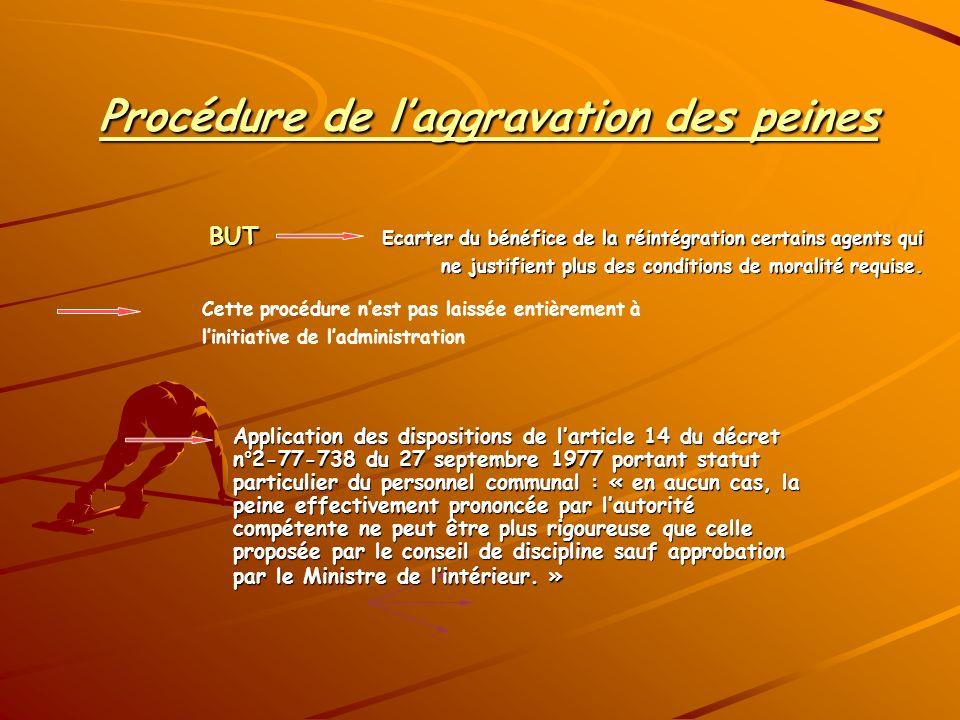Procédure de laggravation des peines Procédure de laggravation des peines BUT Ecarter du bénéfice de la réintégration certains agents qui ne justifien