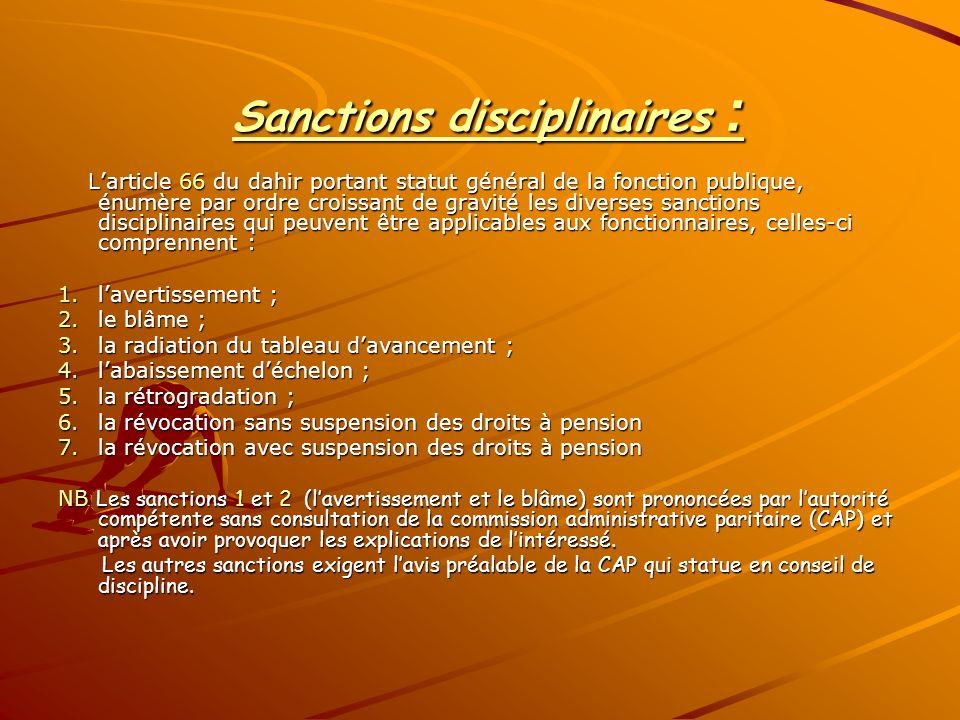 Sanctions disciplinaires : Sanctions disciplinaires : Larticle 66 du dahir portant statut général de la fonction publique, énumère par ordre croissant