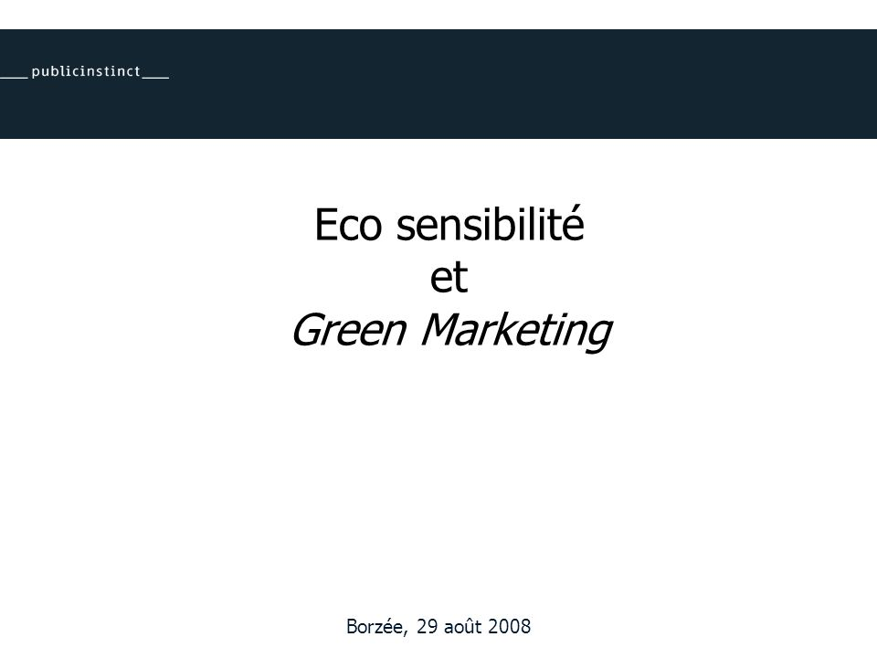 Eco sensibilité et Green Marketing Borzée, 29 août 2008