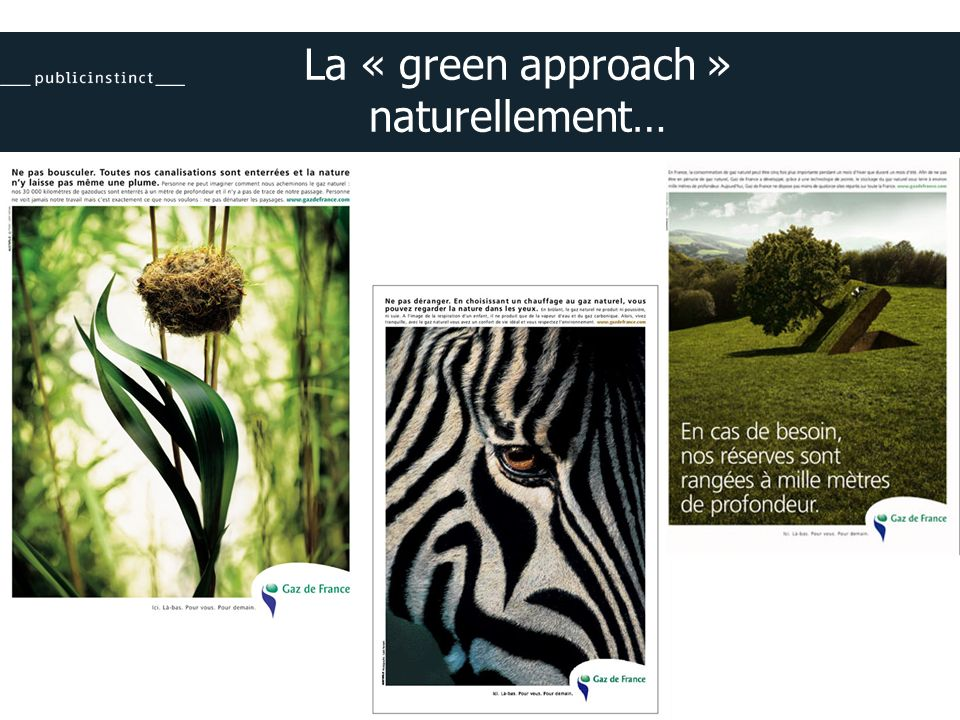 La « green approach » naturellement…