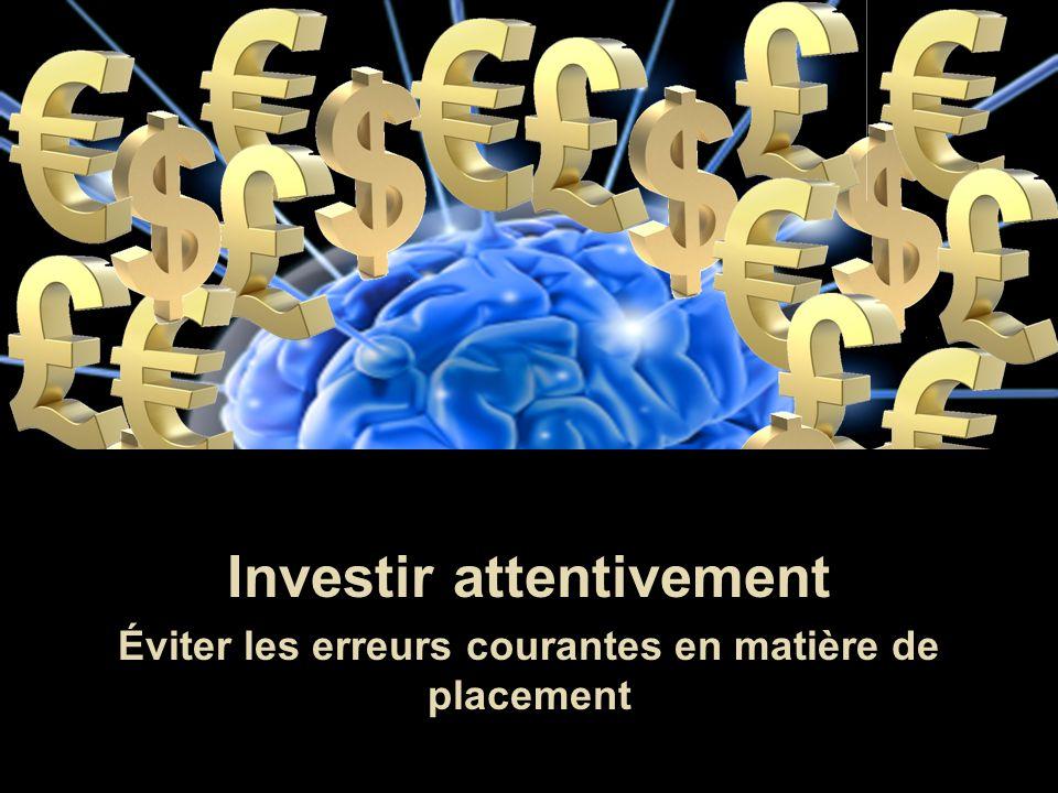 Investir attentivement Éviter les erreurs courantes en matière de placement