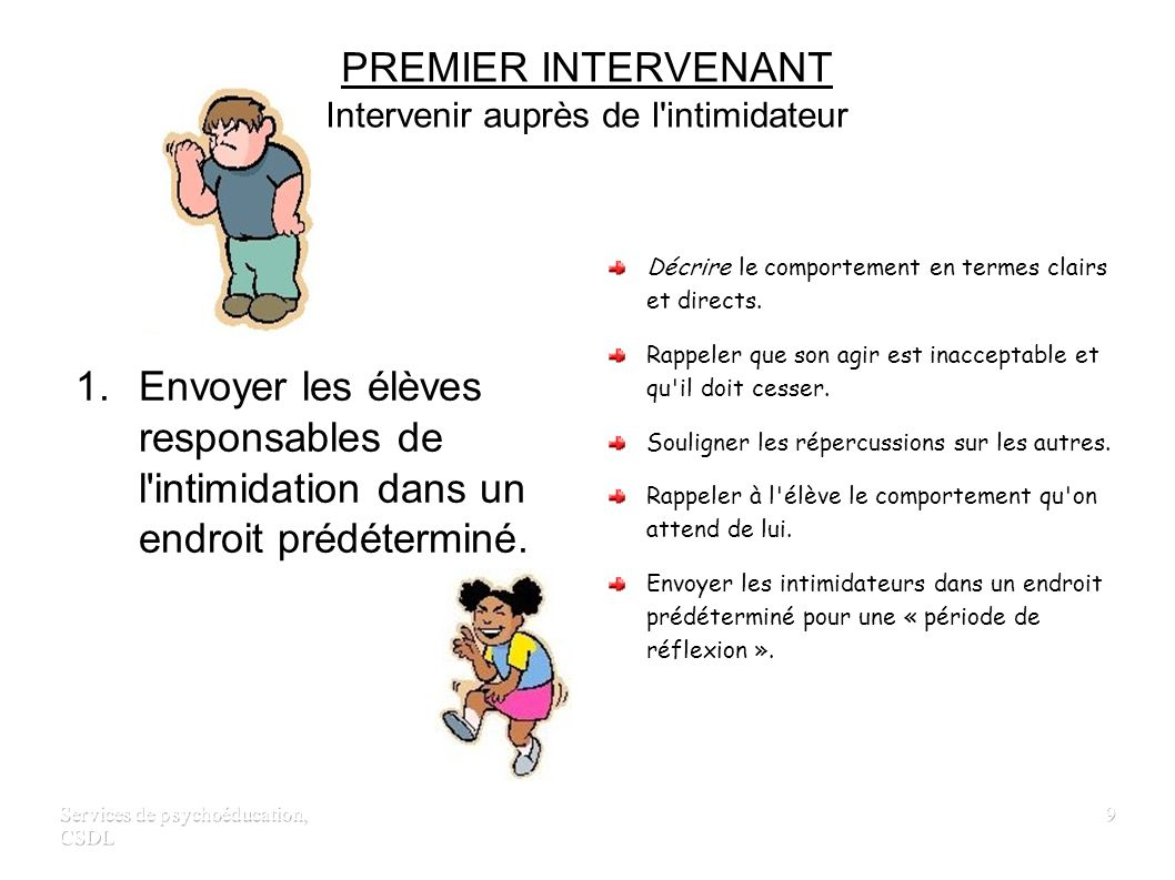 Services de psychoéducation, CSDL 8 PREMIER INTERVENANT Intervenir auprès de la victime 1. Reconnaître l'incident. 2. Recueillir l'information. 3. Éta
