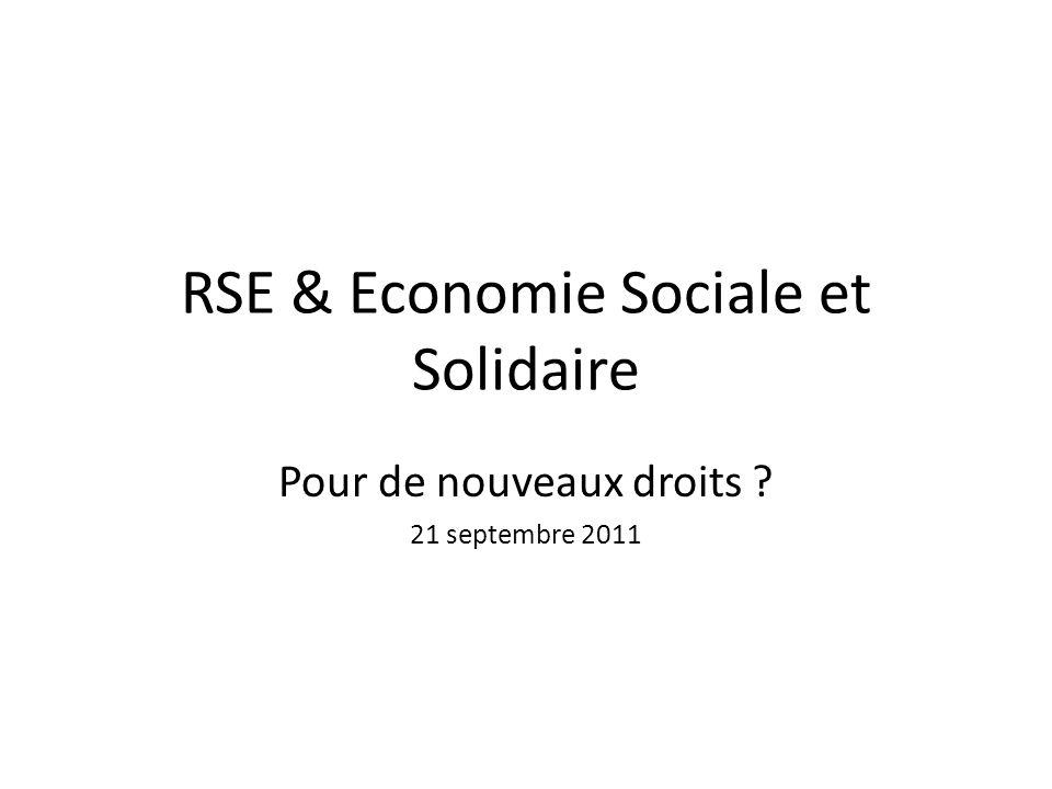 RSE & Economie Sociale et Solidaire Pour de nouveaux droits ? 21 septembre 2011