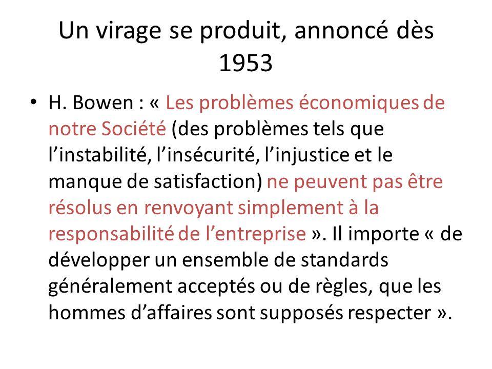 Un virage se produit, annoncé dès 1953 H. Bowen : « Les problèmes économiques de notre Société (des problèmes tels que linstabilité, linsécurité, linj