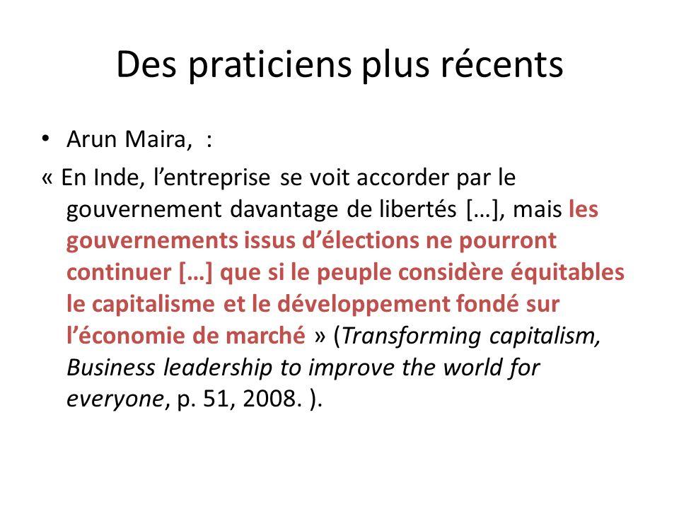 Des praticiens plus récents Arun Maira, : « En Inde, lentreprise se voit accorder par le gouvernement davantage de libertés […], mais les gouvernement
