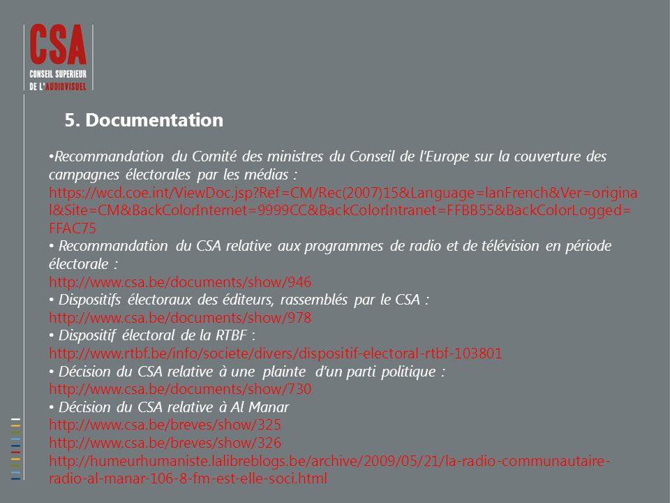 5. Documentation Recommandation du Comité des ministres du Conseil de lEurope sur la couverture des campagnes électorales par les médias : https://wcd