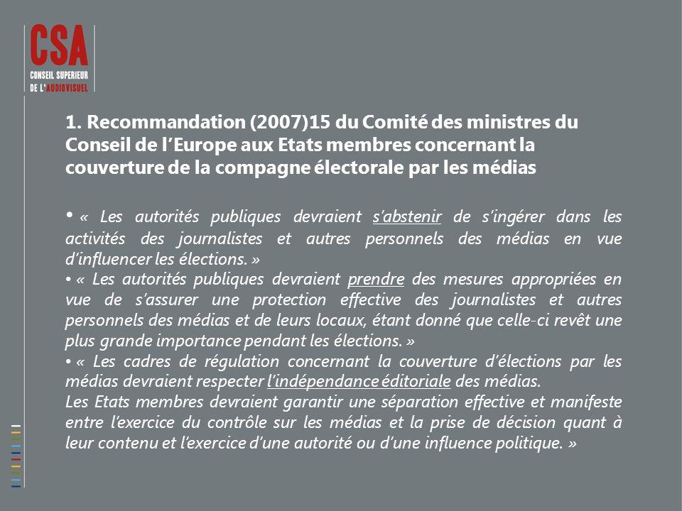 1. Recommandation (2007)15 du Comité des ministres du Conseil de lEurope aux Etats membres concernant la couverture de la compagne électorale par les