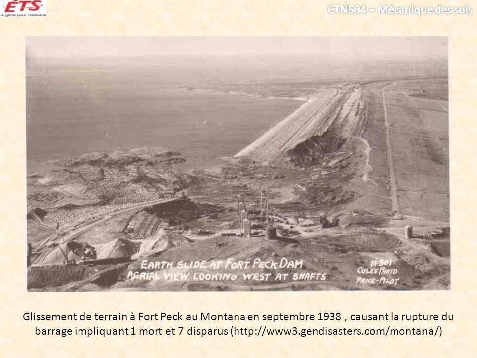 Glissement de terrain à Fort Peck au Montana en septembre 1938, causant la rupture du barrage impliquant 1 mort et 7 disparus (http://www3.gendisasters.com/montana/)