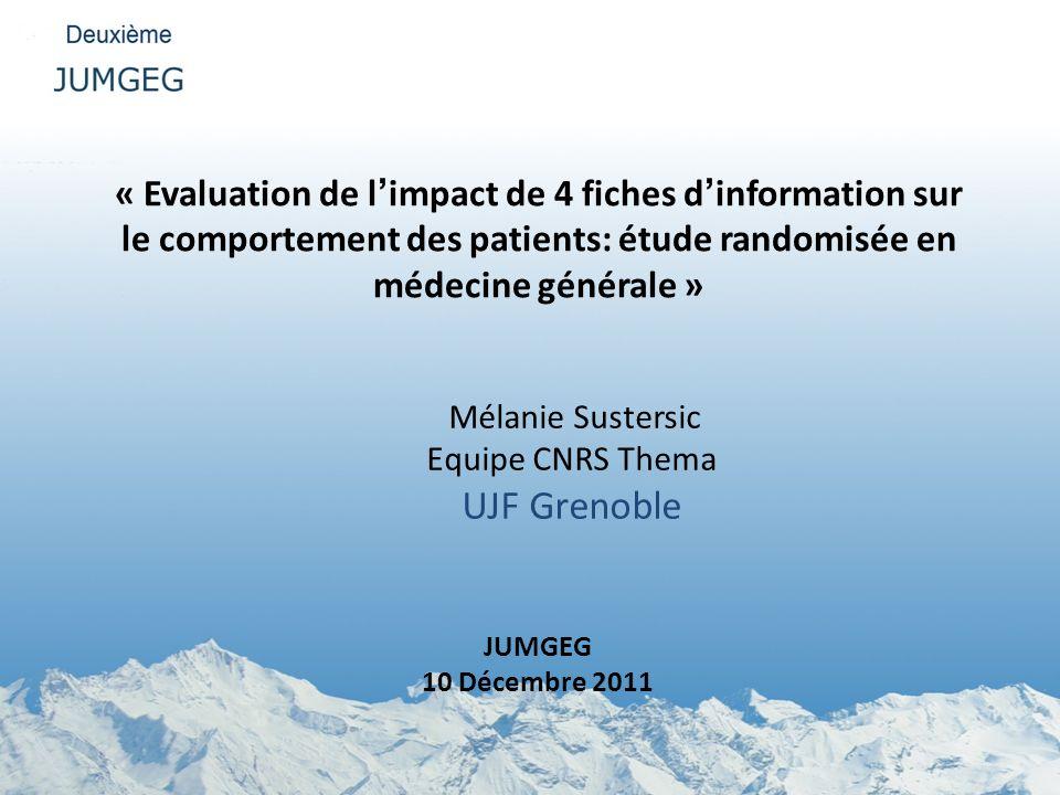 JUMGEG 10 Décembre 2011 « Evaluation de limpact de 4 fiches dinformation sur le comportement des patients: étude randomisée en médecine générale » Mél