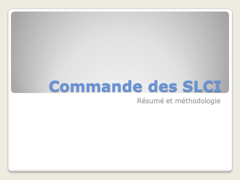 Commande des SLCI Résumé et méthodologie