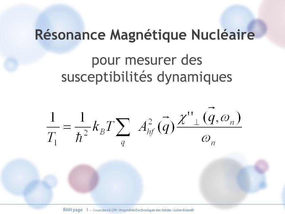 RMN page 1 - Cours de M2 CFP - Propriétés Electroniques des Solides (Julien Bobroff) Résonance Magnétique Nucléaire pour mesurer des susceptibilités d
