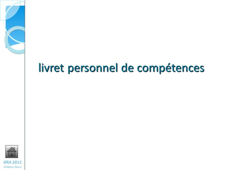 10 livret personnel de compétences GRA 2011 Orléans-Tours