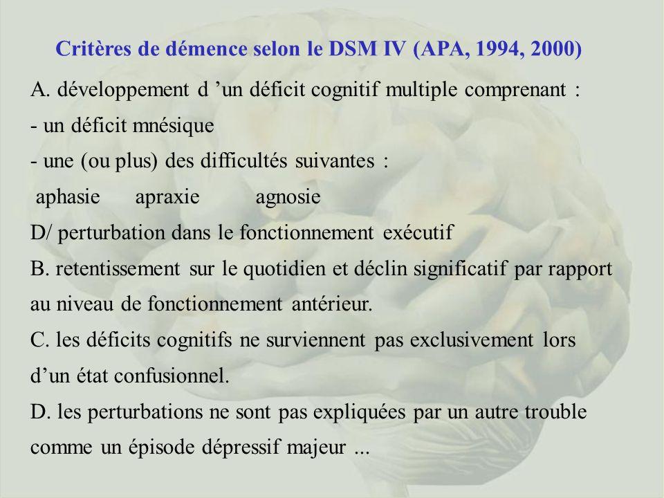 Critères de démence selon le DSM IV (APA, 1994, 2000) A.