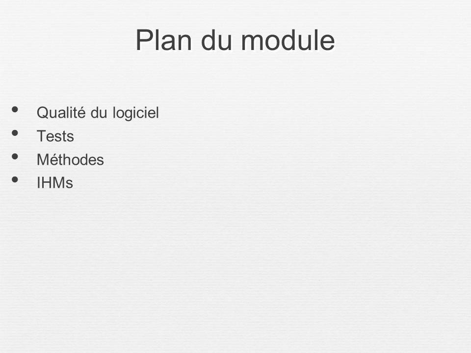 Plan du module Qualité du logiciel Tests Méthodes IHMs