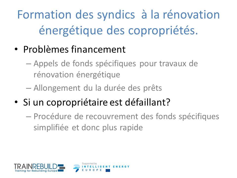 Formation des syndics à la rénovation énergétique des copropriétés. Problèmes financement – Appels de fonds spécifiques pour travaux de rénovation éne