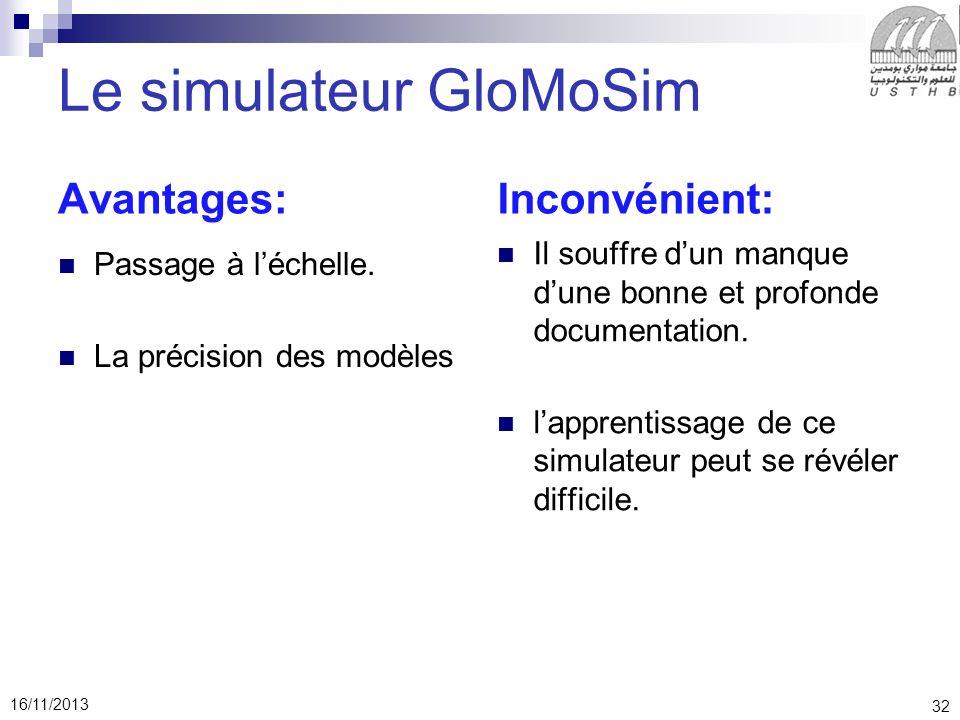 32 16/11/2013 Le simulateur GloMoSim Avantages: Passage à léchelle.
