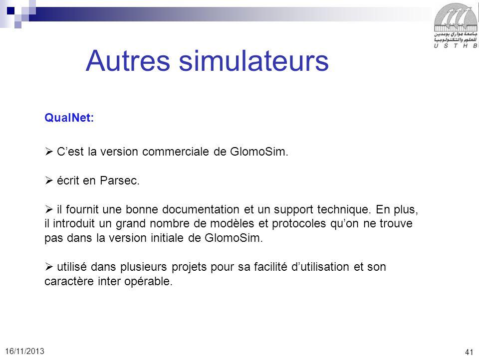 41 16/11/2013 Autres simulateurs QualNet: Cest la version commerciale de GlomoSim.