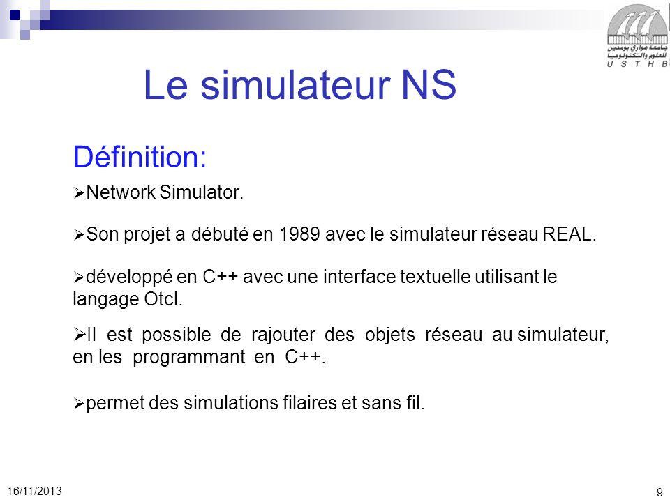 9 Le simulateur NS Définition: Network Simulator.