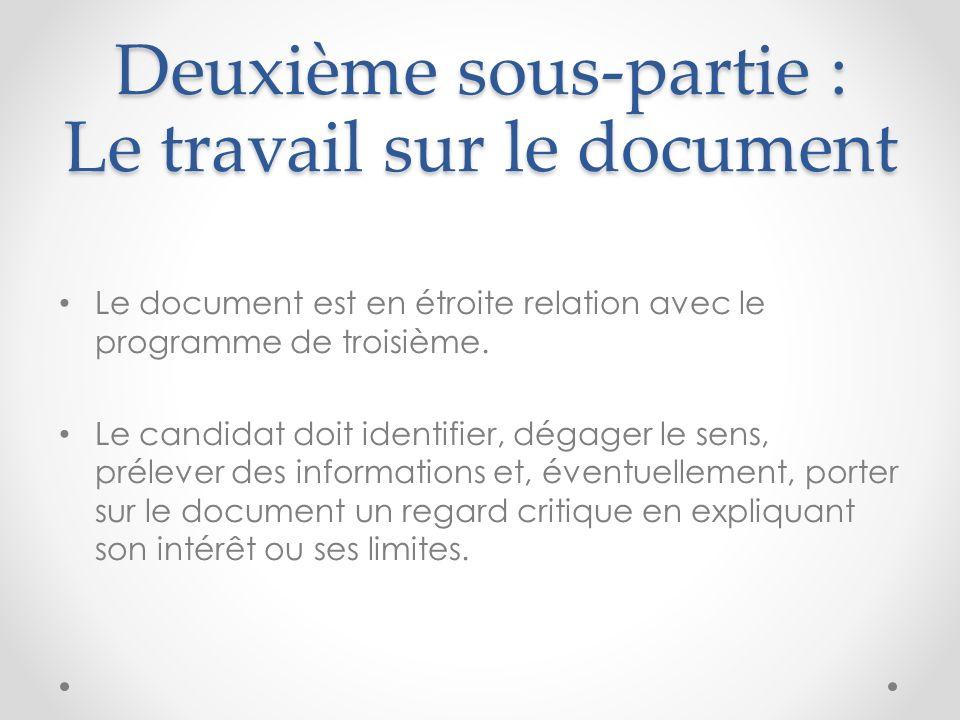 Deuxième sous-partie : Le travail sur le document Le document est en étroite relation avec le programme de troisième. Le candidat doit identifier, dég