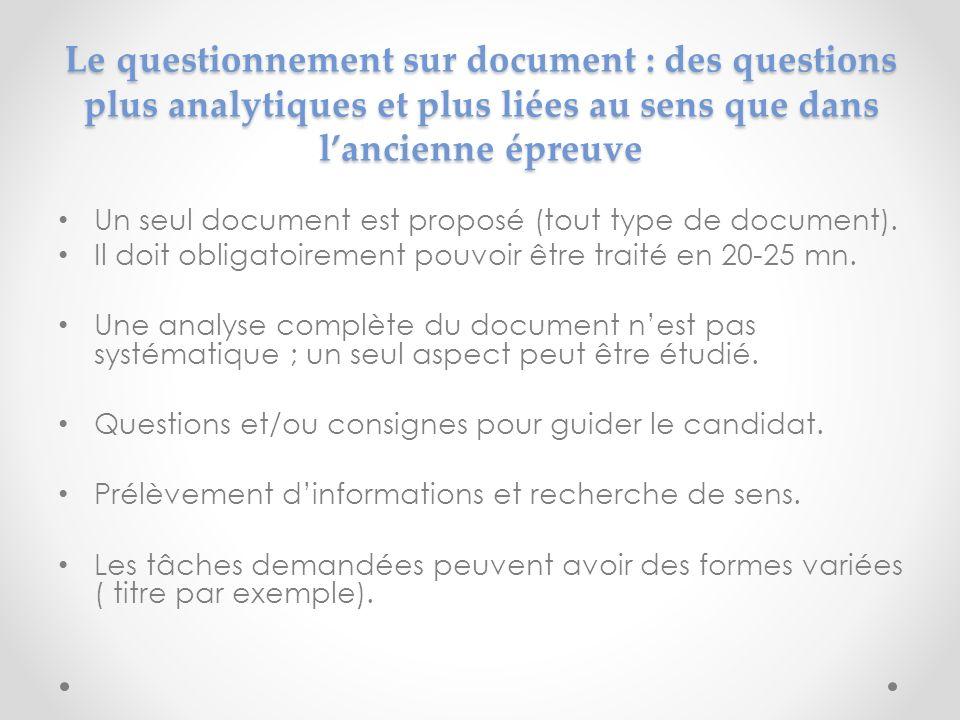 Le questionnement sur document : des questions plus analytiques et plus liées au sens que dans lancienne épreuve Un seul document est proposé (tout ty