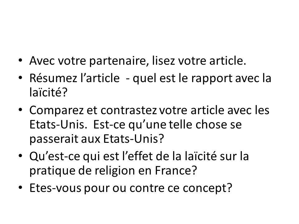 Avec votre partenaire, lisez votre article. Résumez larticle - quel est le rapport avec la laïcité? Comparez et contrastez votre article avec les Etat
